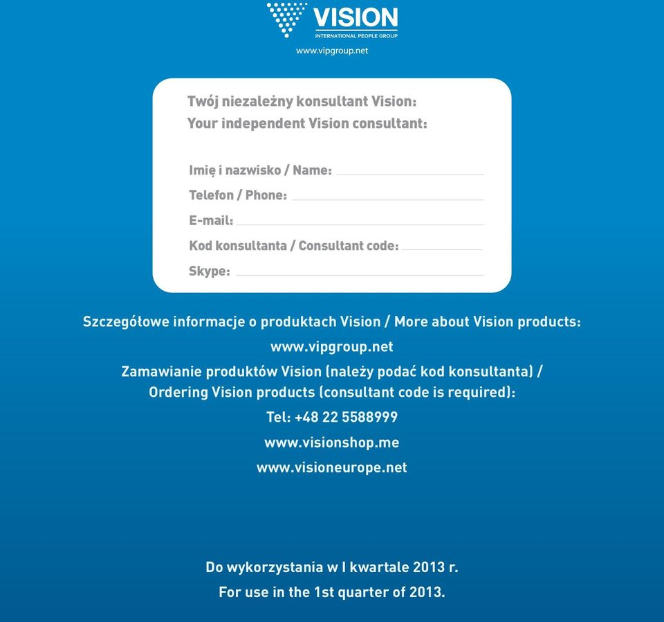 net Zamawianie produktów Vision (należy podać kod konsultanta) / Ordering Vision products (consultant code is required): Tel: