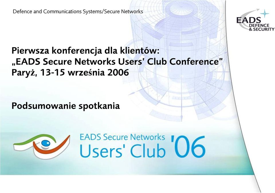 EADS Secure Networks Users Club Conference Paryż, 13-15