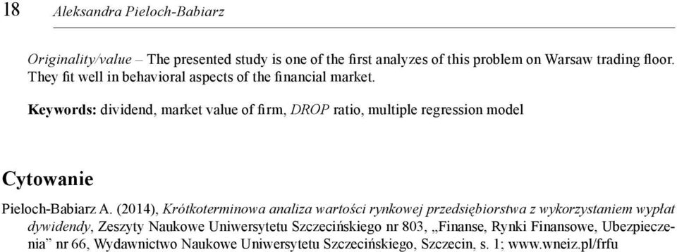 K e y wo r d s: dividend, market value of firm, DROP ratio, multiple regression model Cytowanie Pieloch-Babiarz A.