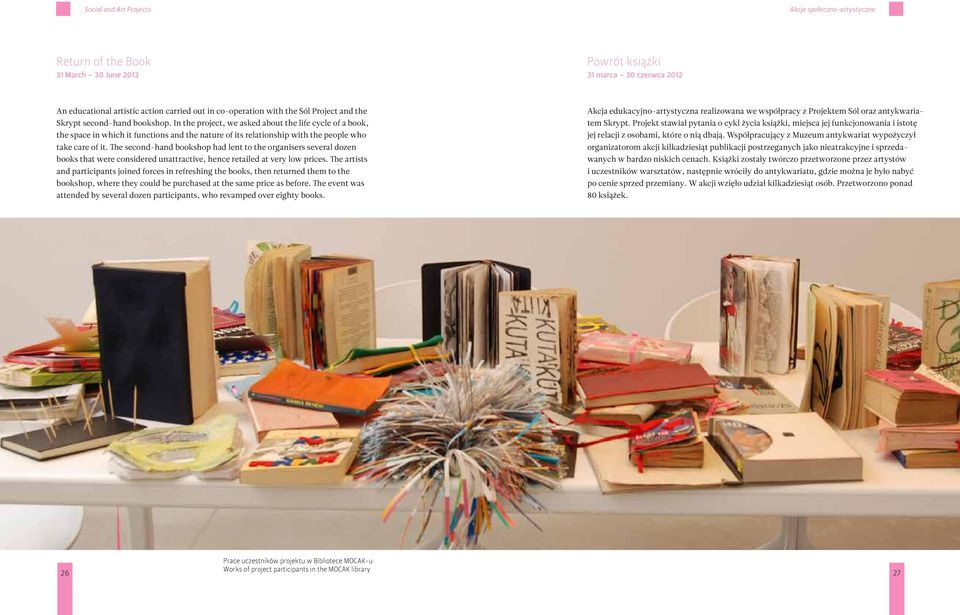In the project, we asked about the life cycle of a book, the space in which it functions and the nature of its relationship with the people who take care of it.