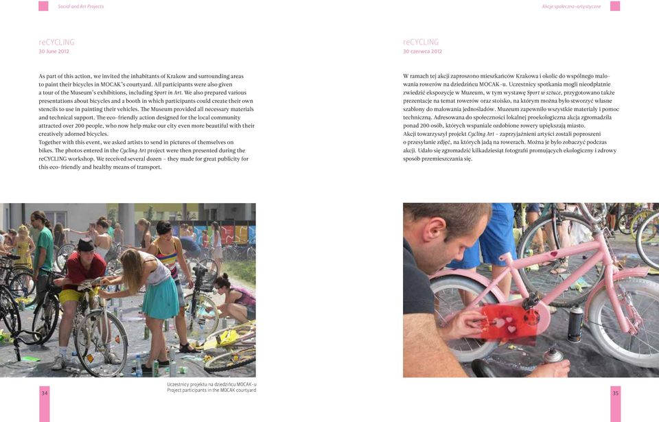 We also prepared various presentations about bicycles and a booth in which participants could create their own stencils to use in painting their vehicles.