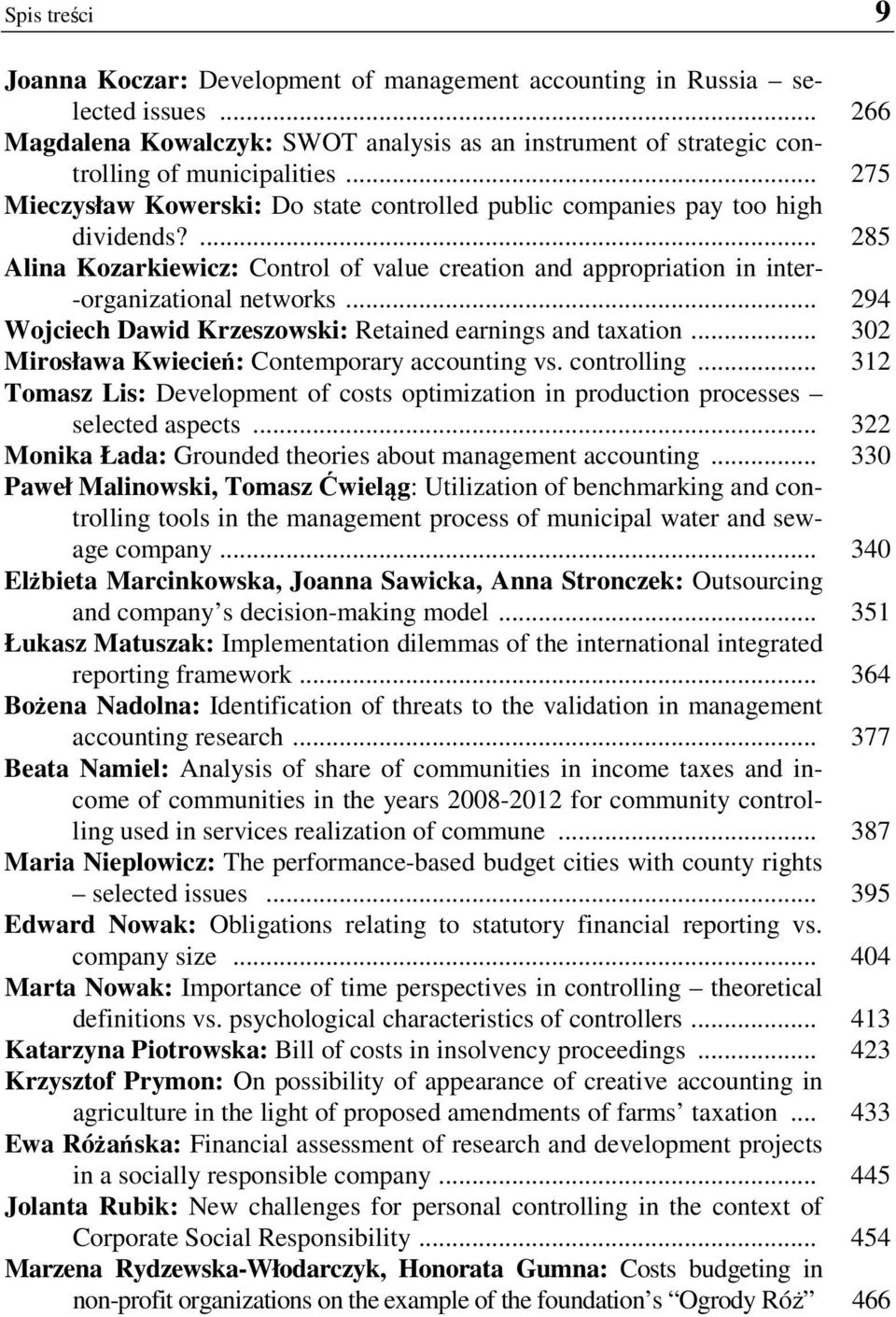 .. 294 Wojciech Dawid Krzeszowski: Retained earnings and taxation... 302 Mirosława Kwiecień: Contemporary accounting vs. controlling.