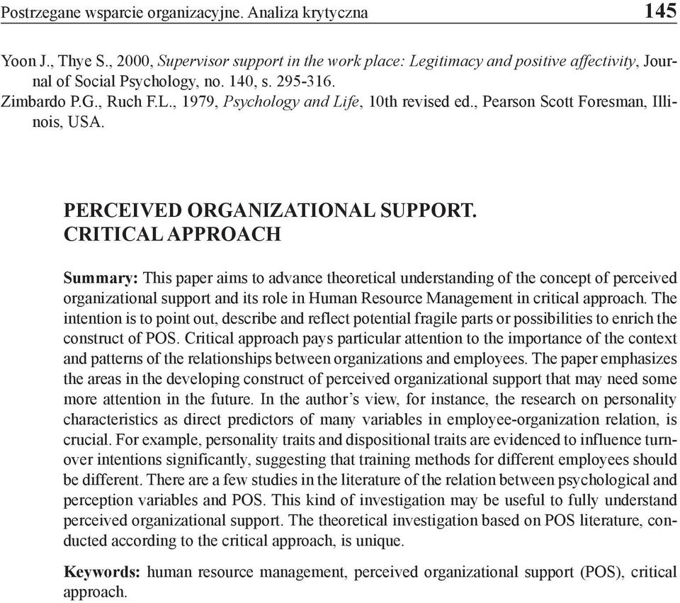 CRITICAL APPROACH Summary: This paper aims to advance theoretical understanding of the concept of perceived organizational support and its role in Human Resource Management in critical approach.