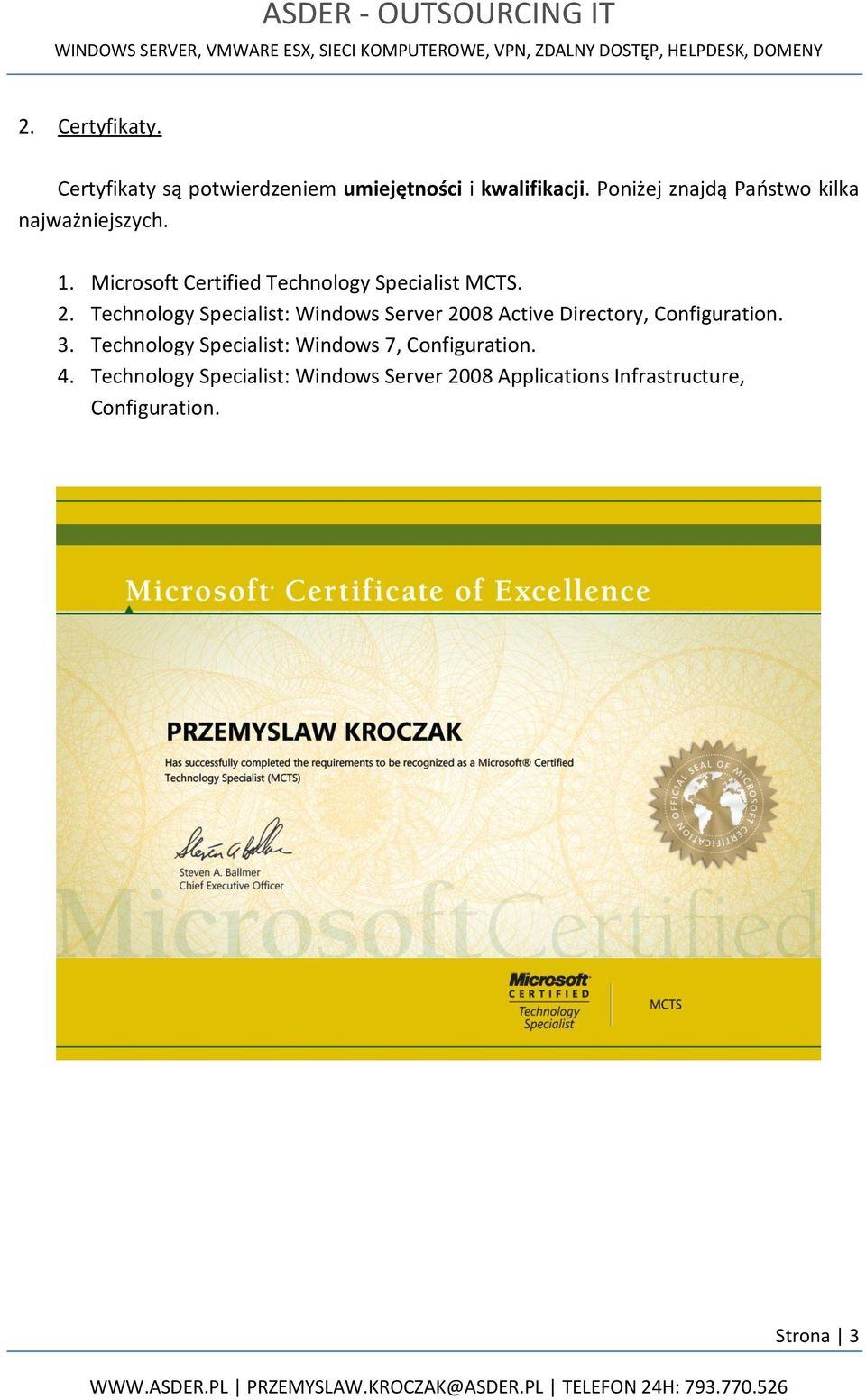 Technology Specialist: Windows Server 2008 Active Directory, Configuration. 3.