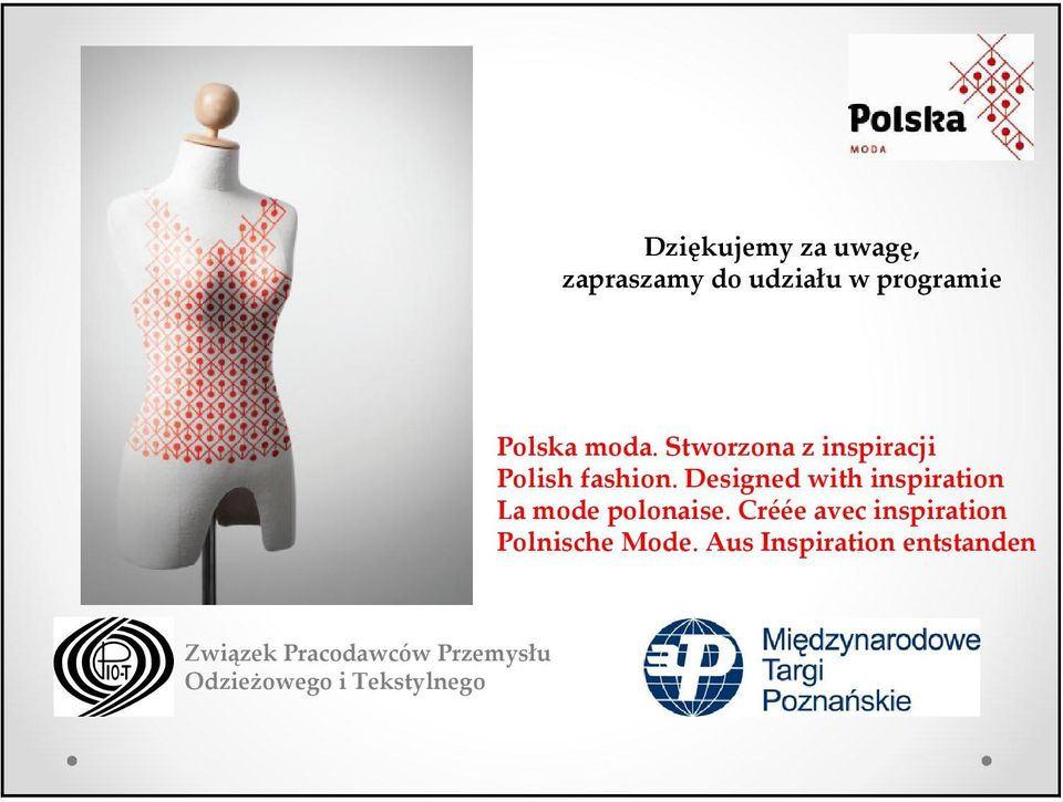 Designed with inspiration La mode polonaise.