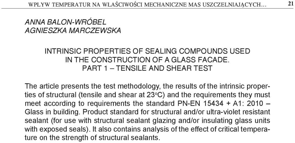 PART 1 TENSILE AND SHEAR TEST The article presents the test methodology, the results of the intrinsic properties of structural (tensile and shear at 23 o C) and the requirements they