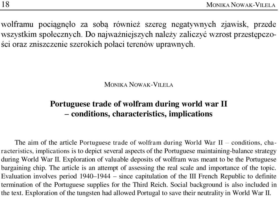 MONIKA NOWAK-VILELA Portuguese trade of wolfram during world war II conditions, characteristics, implications The aim of the article Portuguese trade of wolfram during World War II conditions,