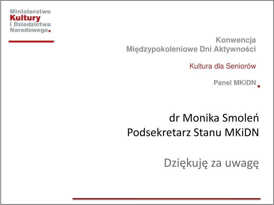 Panel MKiDN dr Monika Smoleń