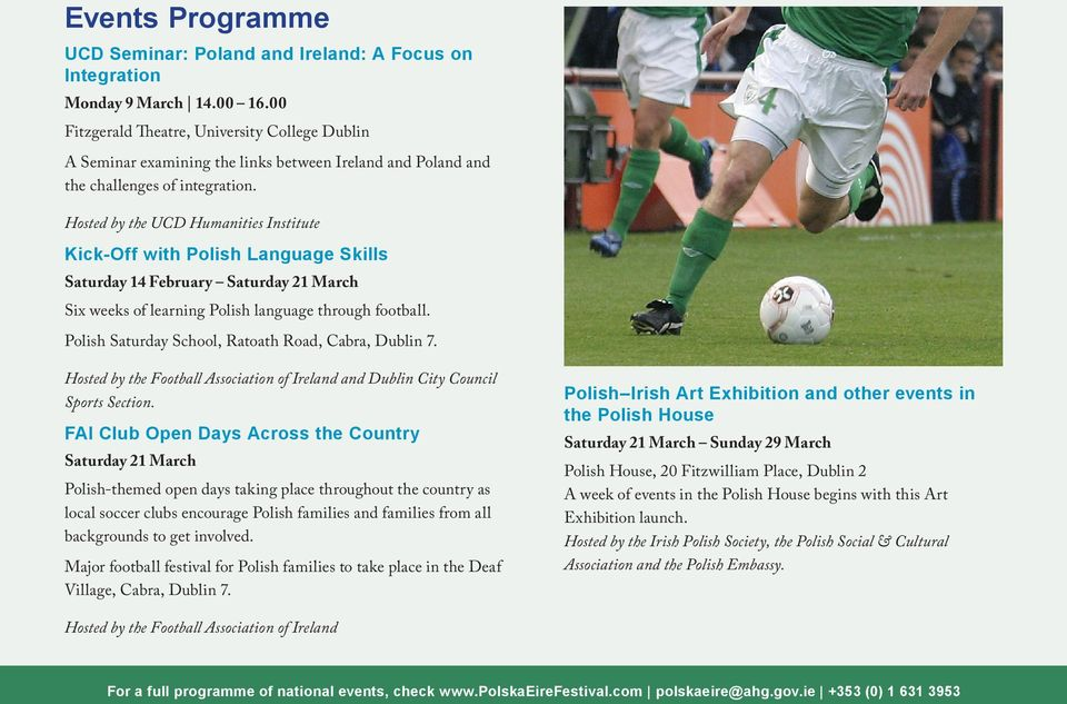 Hosted by the UCD Humanities Institute Kick-Off with Polish Language Skills Saturday 14 February Saturday 21 March Six weeks of learning Polish language through football.