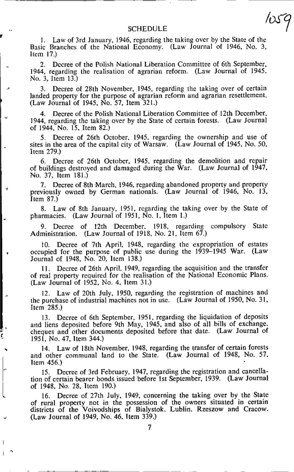 Decree of 28th November, 1945, regarding the taking over of certain landed property for the purpose of agrarian reform and agrarian resettlement. (Law Journal of 1945, No. 57, Item 321.) 4.