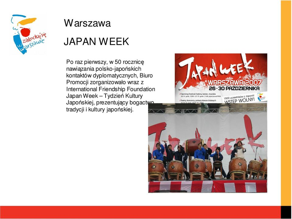 zorganizowało wraz z International Friendship Foundation Japan