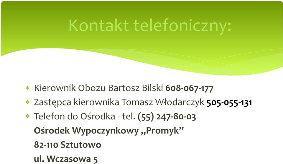 505-055-131 Telefon do Ośrodka - tel.