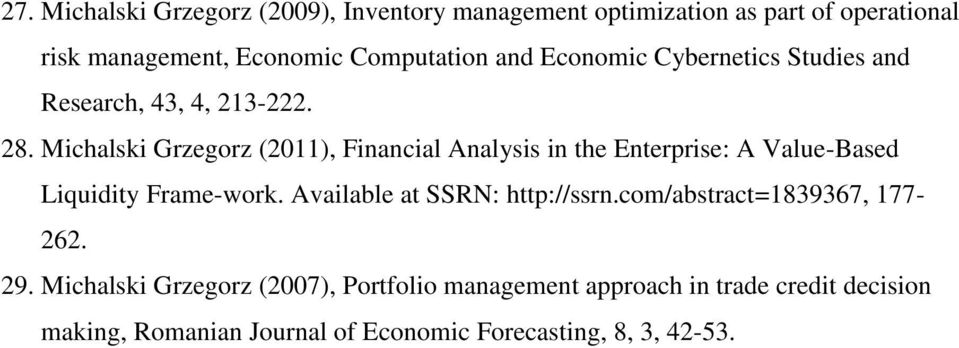 Michalski Grzegorz (2011), Financial Analysis in the Enterprise: A Value-Based Liquidity Frame-work.