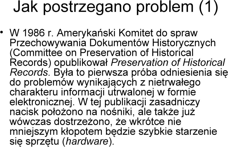 opublikował Preservation of Historical Records.