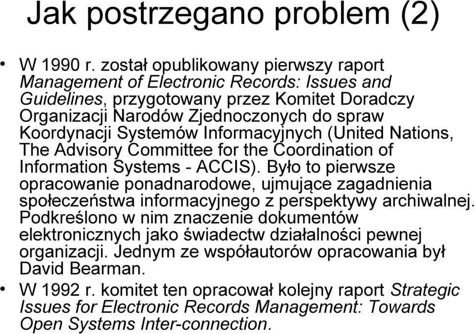 Systemów Informacyjnych (United Nations, The Advisory Committee for the Coordination of Information Systems - ACCIS).