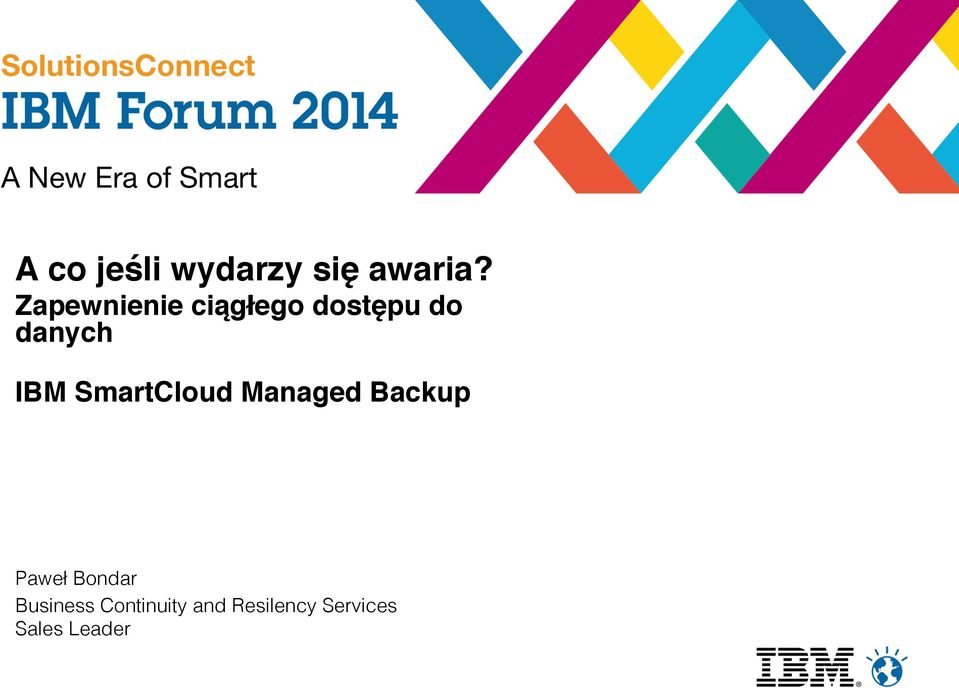 IBM SmartCloud Managed Backup# Paweł
