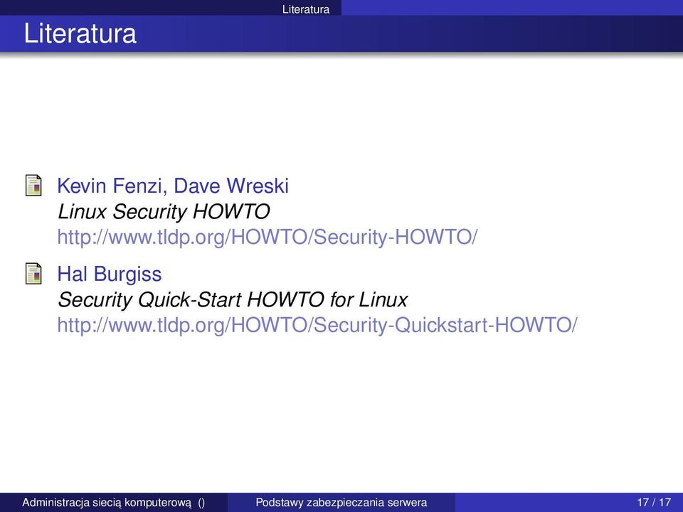 org/howto/security-howto/ Hal Burgiss Security Quick-Start HOWTO