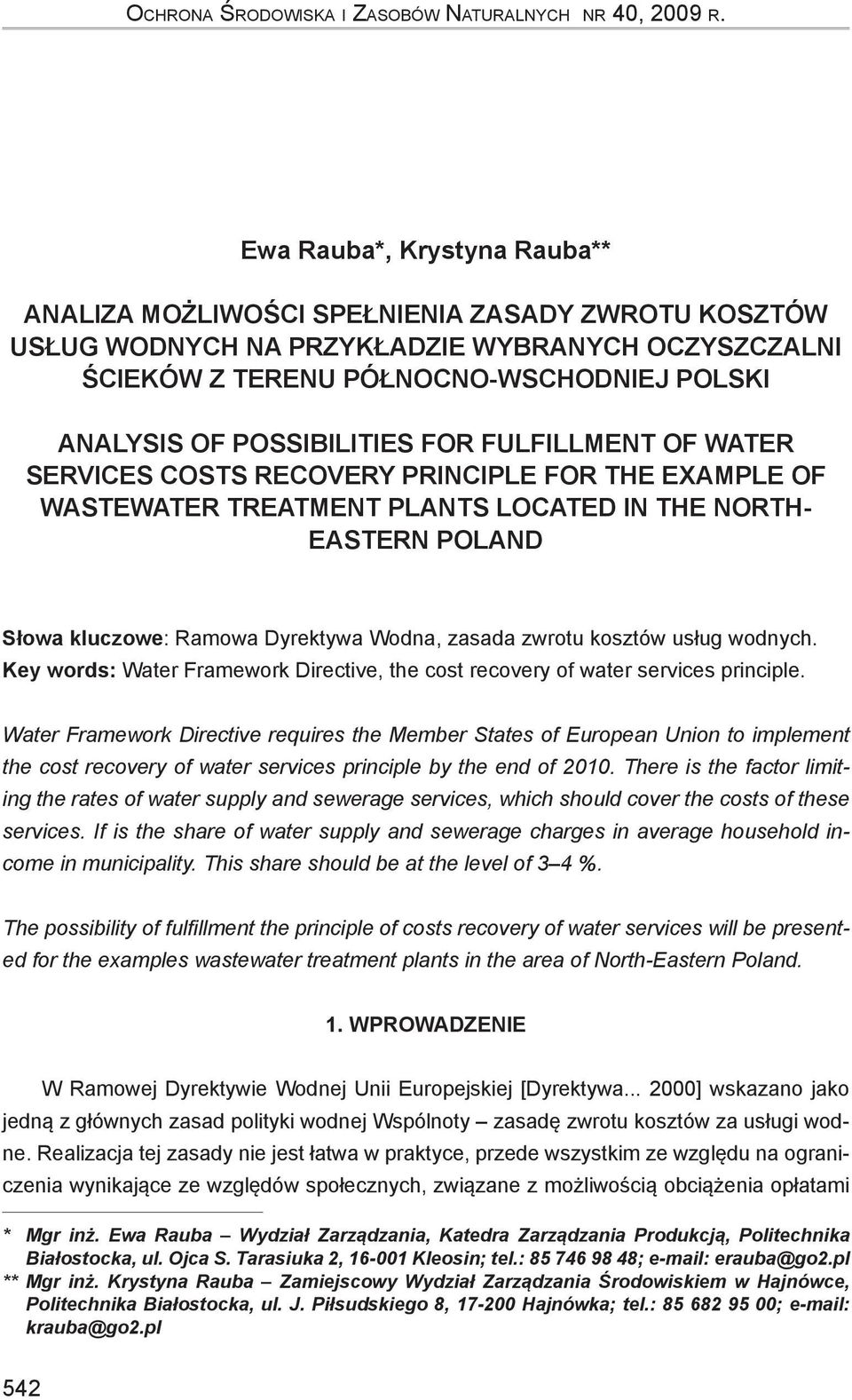 possibilities for fulfillment of water services costs recovery principle for the example of wastewater treatment plants located in the North- Eastern Poland Słowa kluczowe: Ramowa Dyrektywa Wodna,