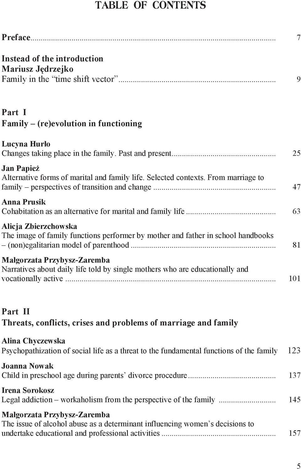 .. 47 Anna Prusik Cohabitation as an alternative for marital and family life.