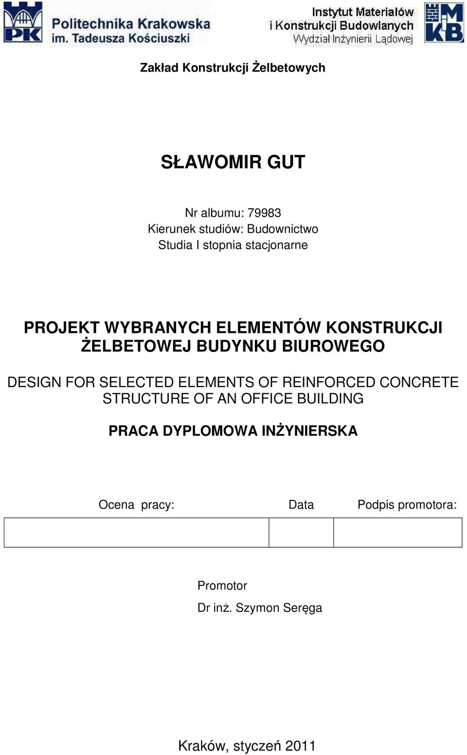 BIUROWEGO DESIGN FOR SELECTED ELEMENTS OF REINFORCED CONCRETE STRUCTURE OF AN OFFICE BUILDING