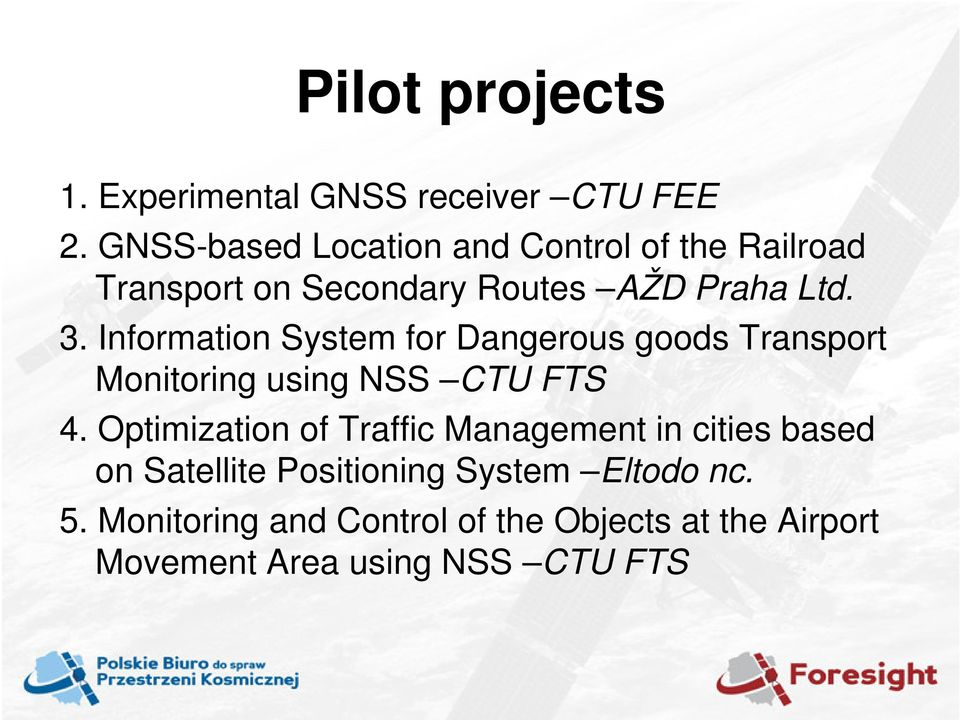 Information System for Dangerous goods Transport Monitoring using NSS CTU FTS 4.
