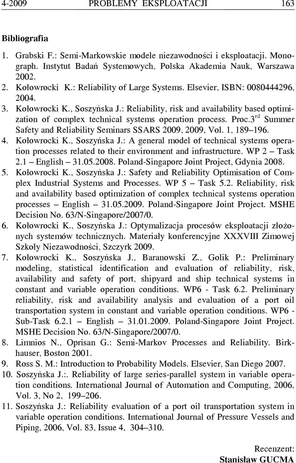 rd Summer Safety and Reliability Seminars SSARS 29, 29, Vol. 1, 189 196. 4. Kołowrocki K., Soszyńska J.
