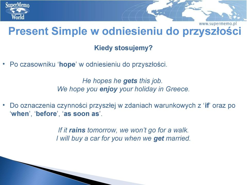 We hope you enjoy your holiday in Greece.