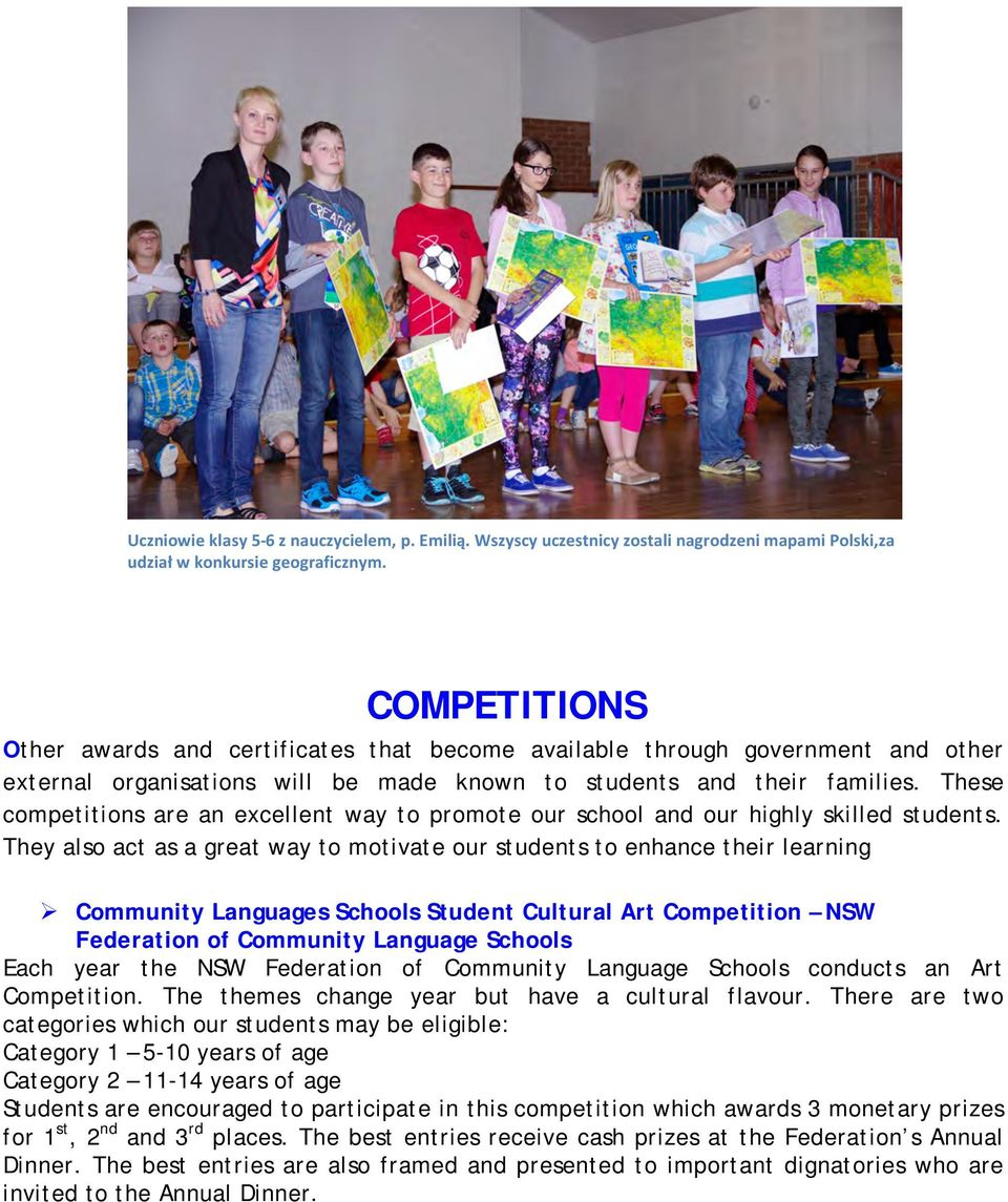These competitions are an excellent way to promote our school and our highly skilled students.