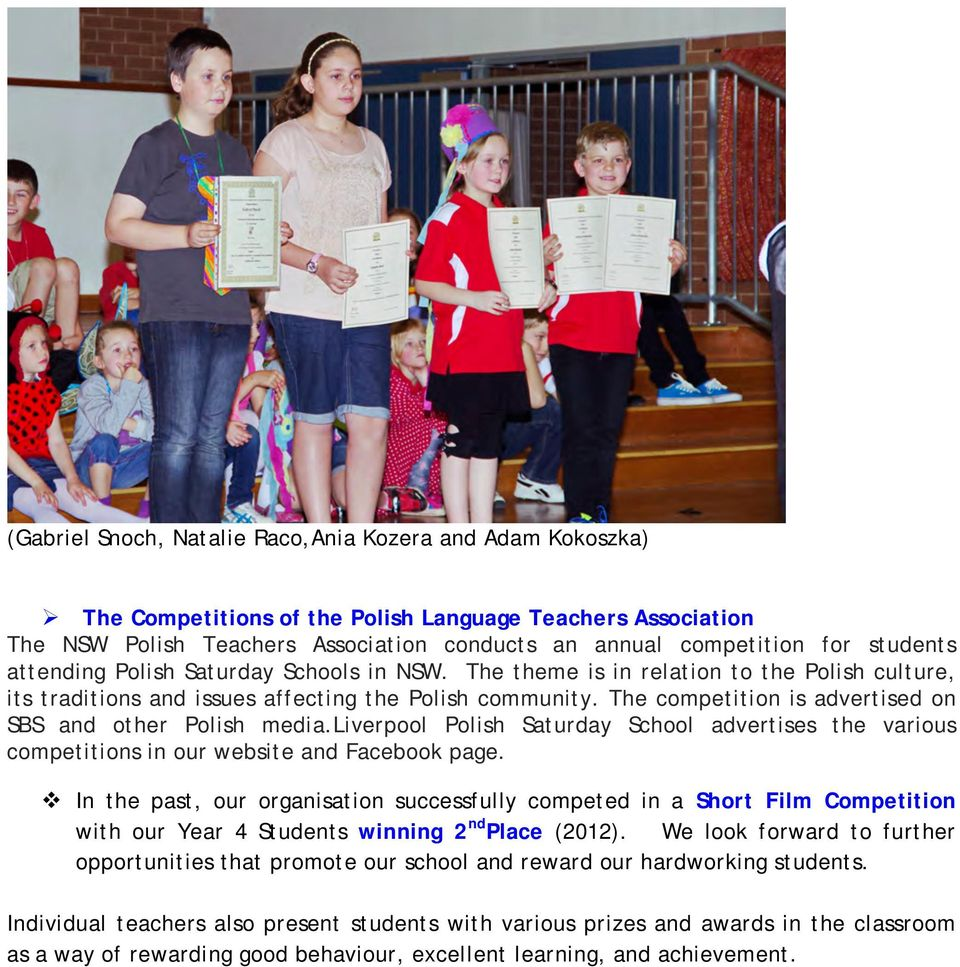 The competition is advertised on SBS and other Polish media.liverpool Polish Saturday School advertises the various competitions in our website and Facebook page.