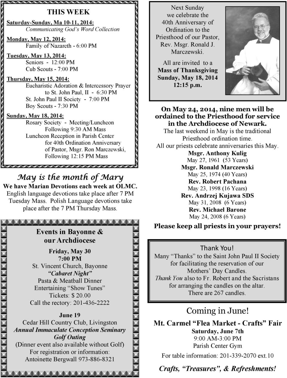 John Paul II Society - 7:00 PM Boy Scouts - 7:30 PM Sunday, May 18, 2014: Rosary Society - Meeting/Luncheon Following 9:30 AM Mass Luncheon Reception in Parish Center for 40th Ordination Anniversary