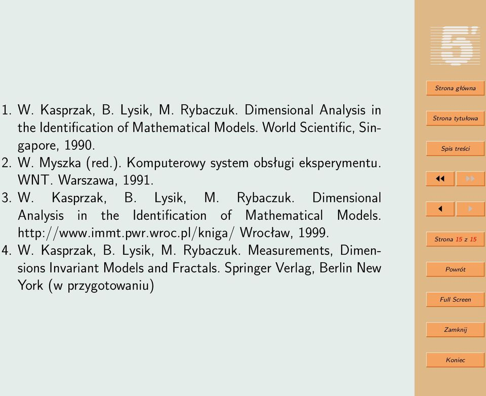 Lysik, M. Rybaczuk. Dimensional Analysis in the Identification of Mathematical Models. http://www.immt.pwr.wroc.