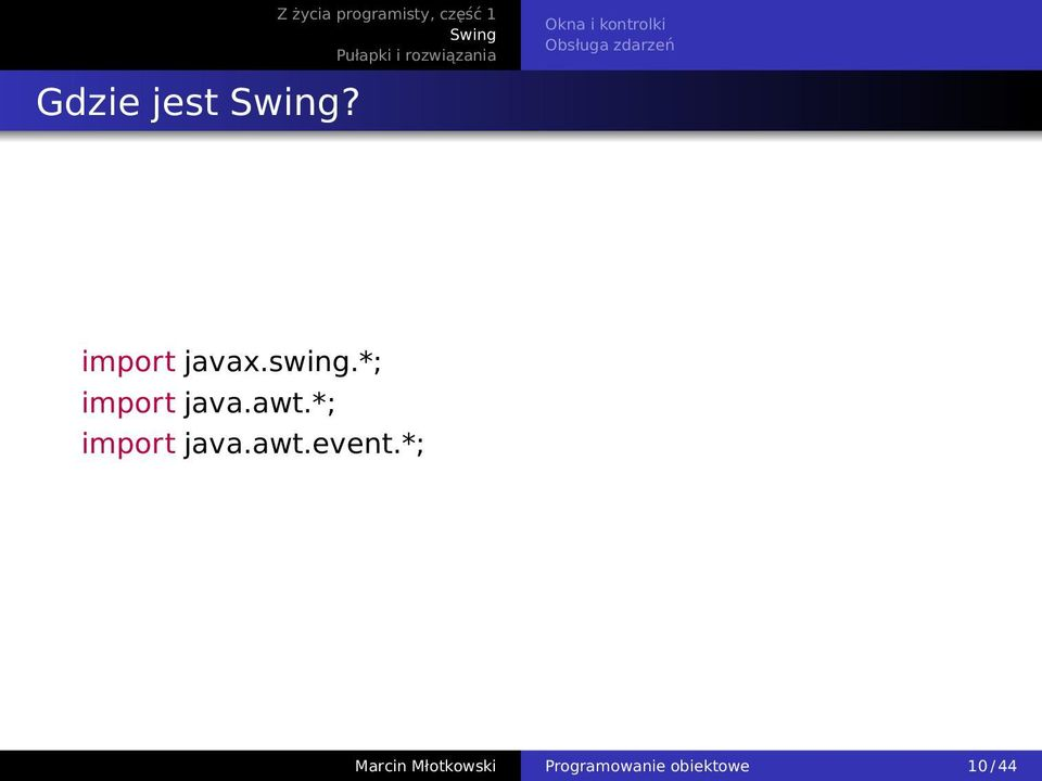 javax.swing.*; import java.awt.