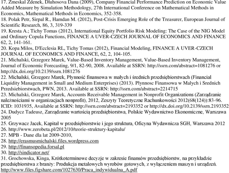 (2012), Post-Crisis Emerging Role of the Treasurer, European Journal of Scientific Research, 86, 3, 319-339 19. Kresta A.