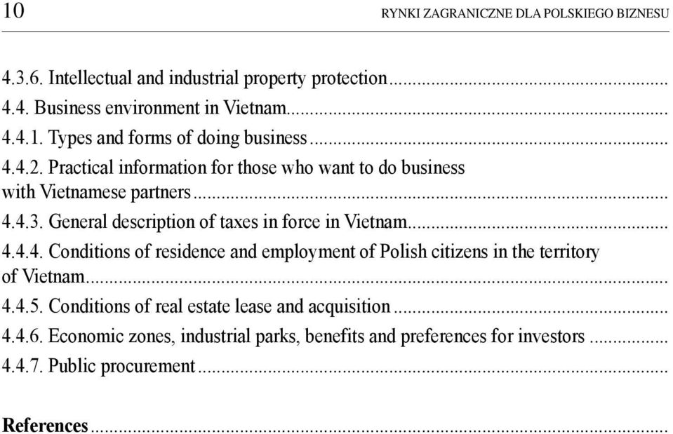 .. 4.4.5. Conditions of real estate lease and acquisition... 4.4.6. Economic zones, industrial parks, benefits and preferences for investors... 4.4.7.