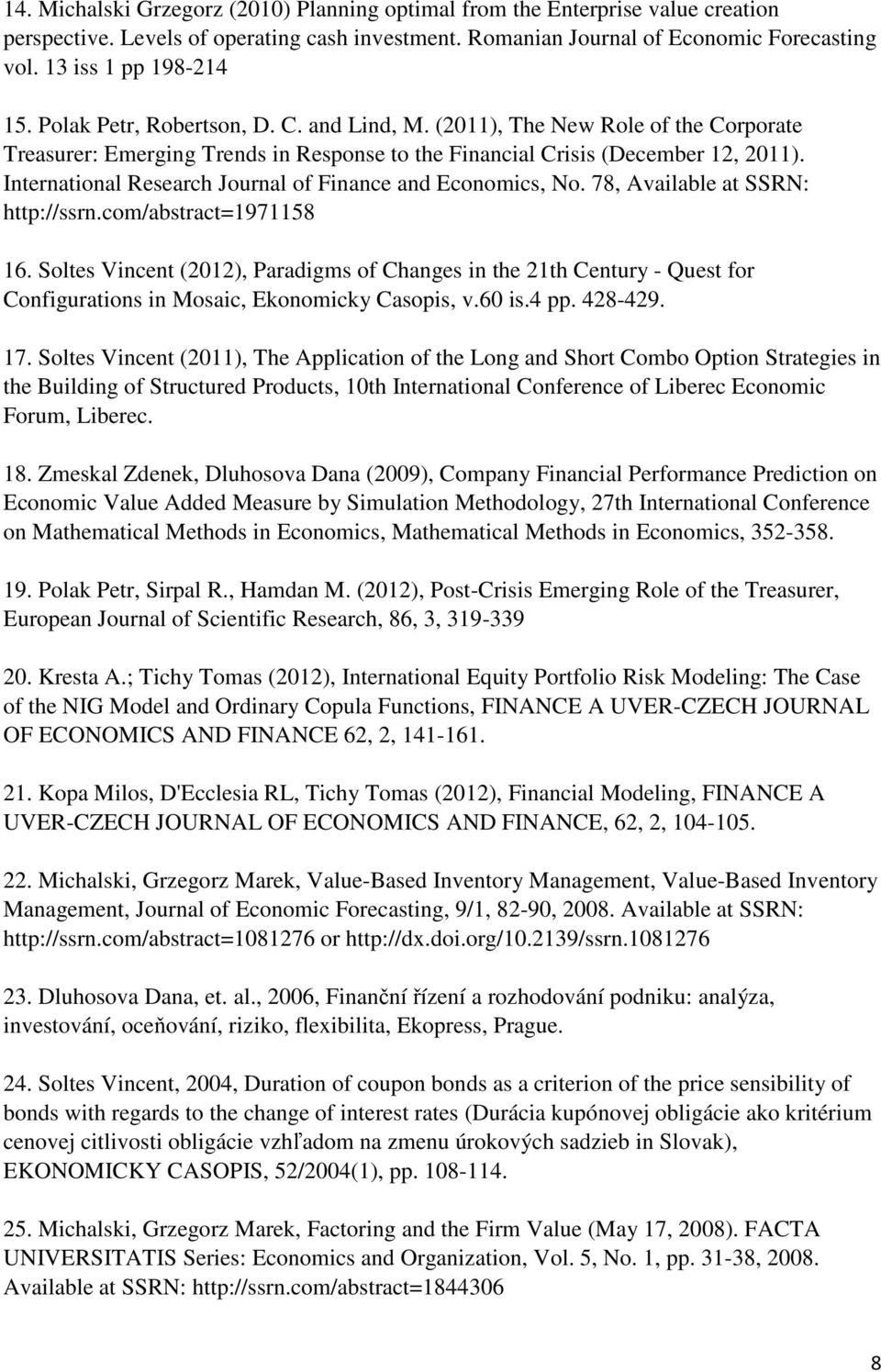 International Research Journal of Finance and Economics, No. 78, Available at SSRN: http://ssrn.com/abstract=1971158 16.
