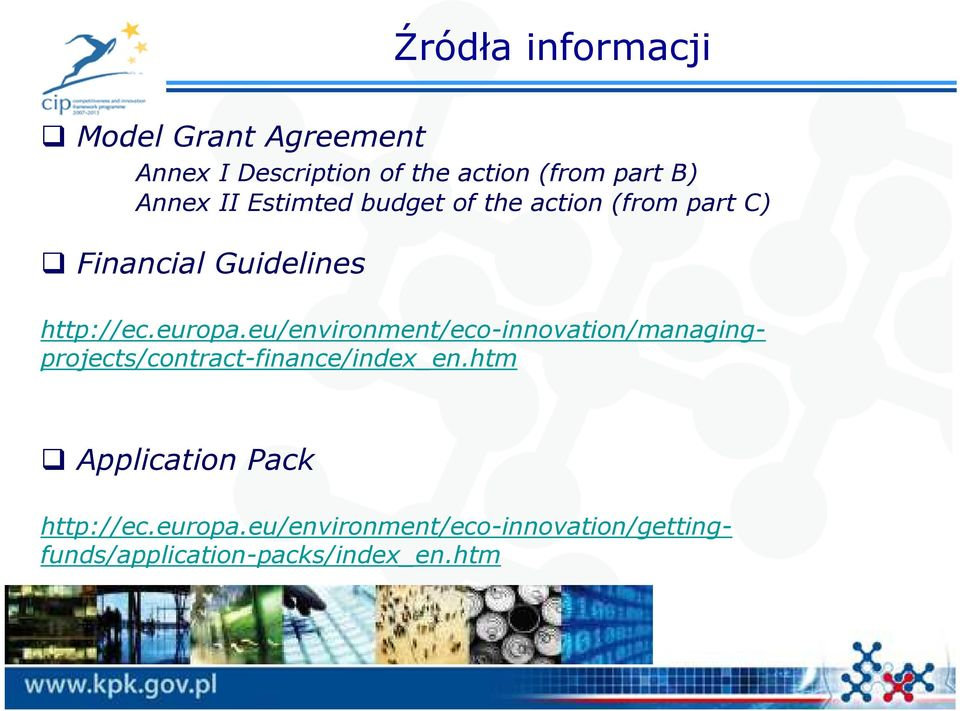 http://ec.europa.eu/environment/eco-innovation/managingprojects/contract-finance/index_en.