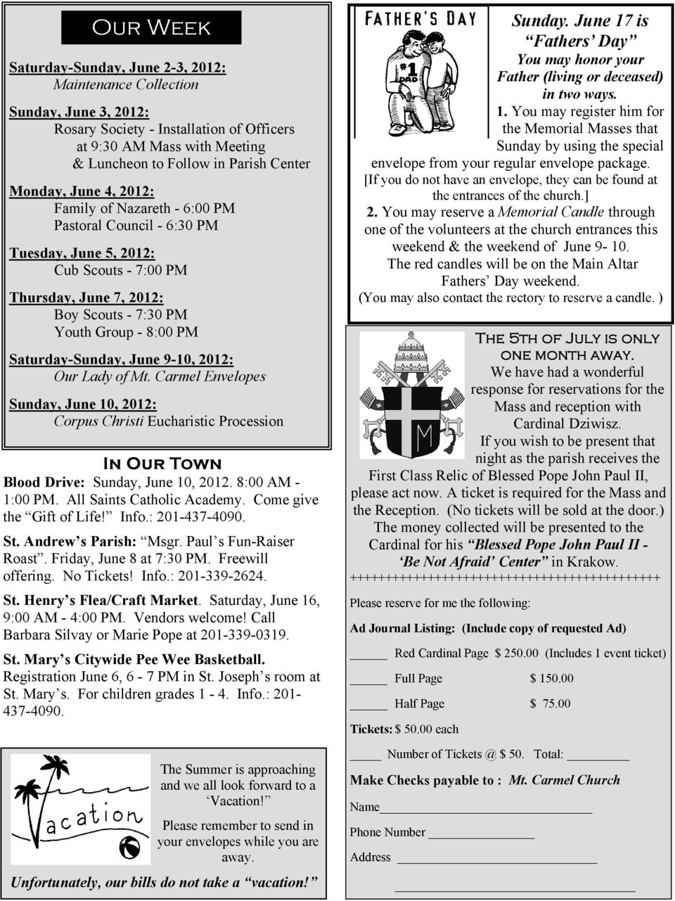 Saturday-Sunday, June 9-10, 2012: Our Lady of Mt. Carmel Envelopes Sunday, June 10, 2012: Corpus Christi Eucharistic Procession In Our Town Blood Drive: Sunday, June 10, 2012. 8:00 AM - 1:00 PM.