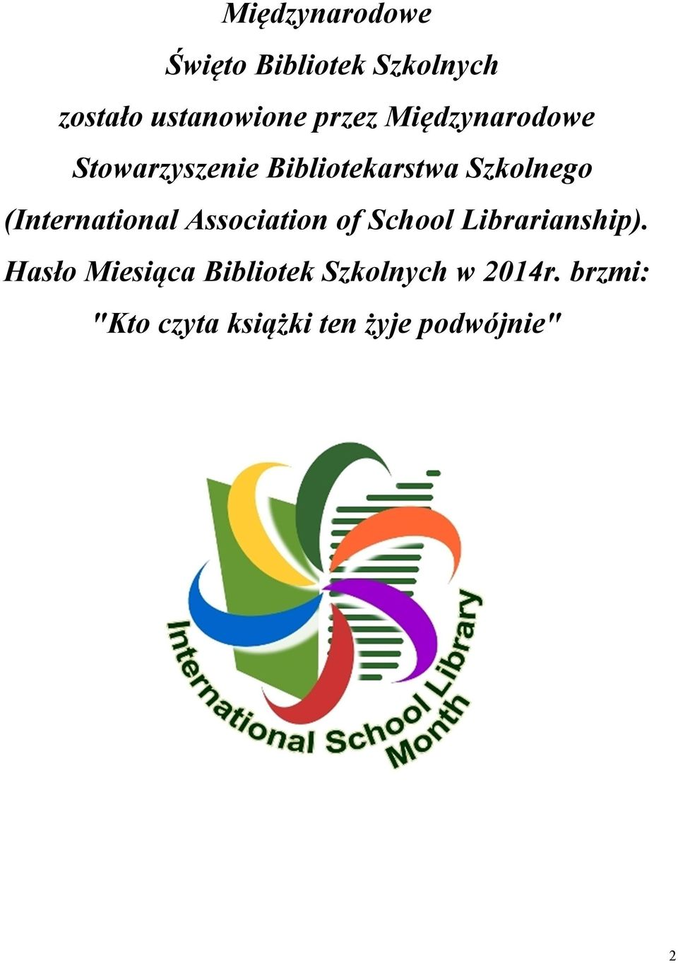 (International Association of School Librarianship).