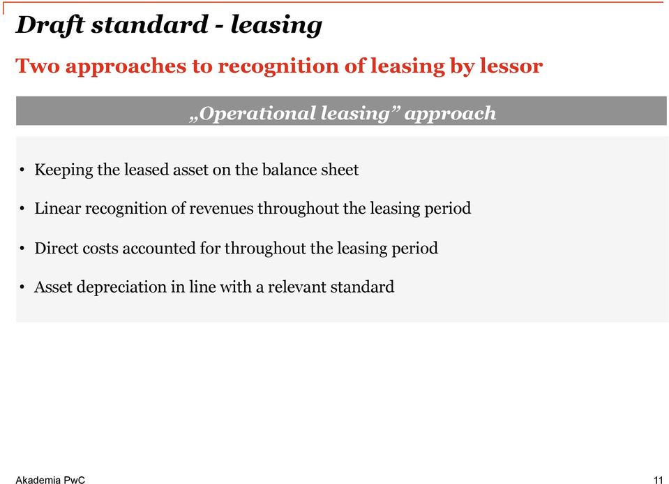 Linear recognition of revenues throughout the leasing period Direct costs