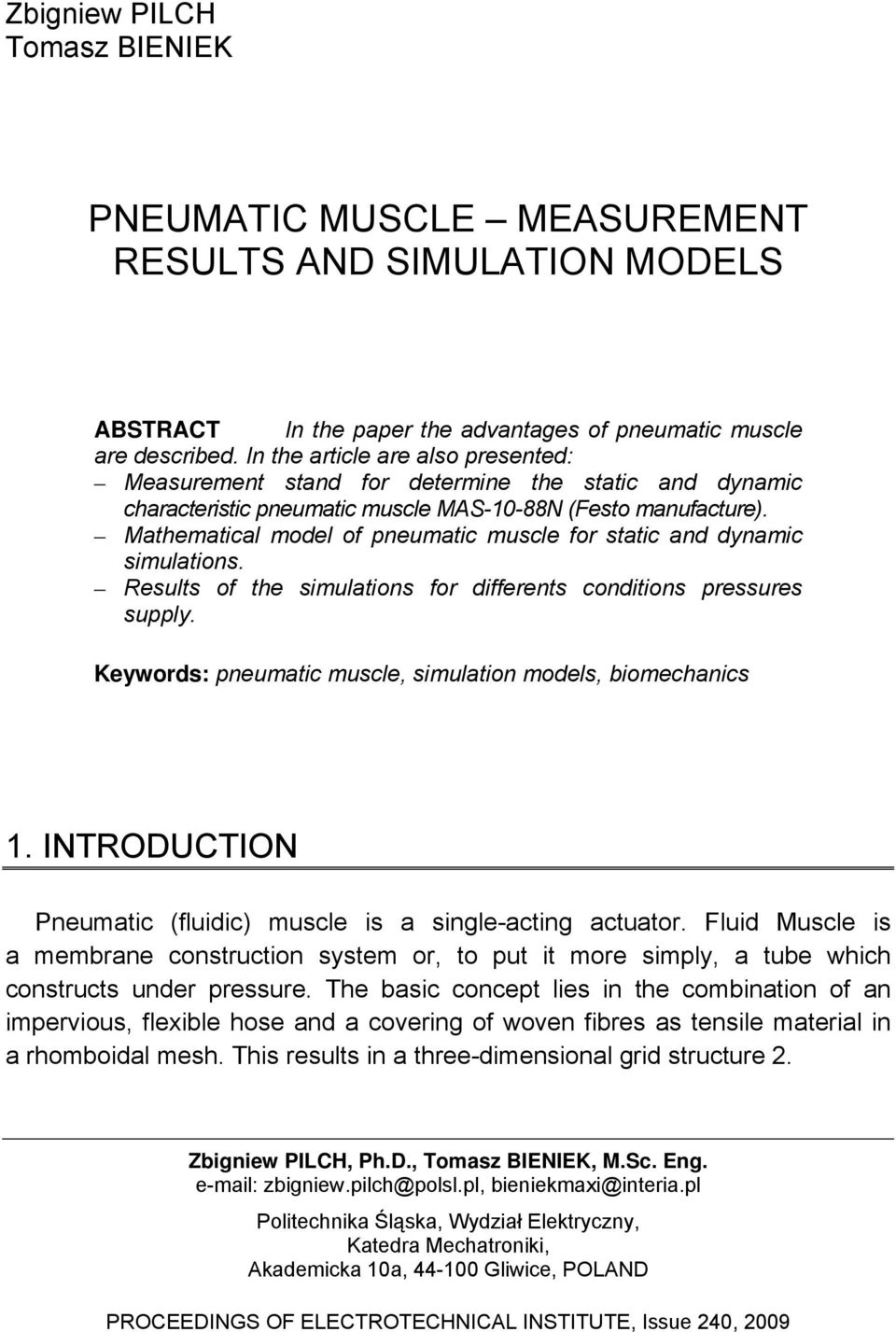 Mathematical model of pneumatic muscle for static and dynamic simulations. Results of the simulations for differents conditions pressures supply.