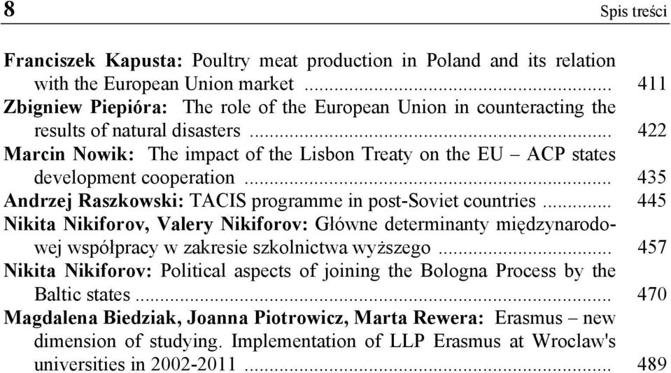 .. 422 Marcin Nowik: The impact of the Lisbon Treaty on the EU ACP states development cooperation... 435 Andrzej Raszkowski: TACIS programme in post-soviet countries.