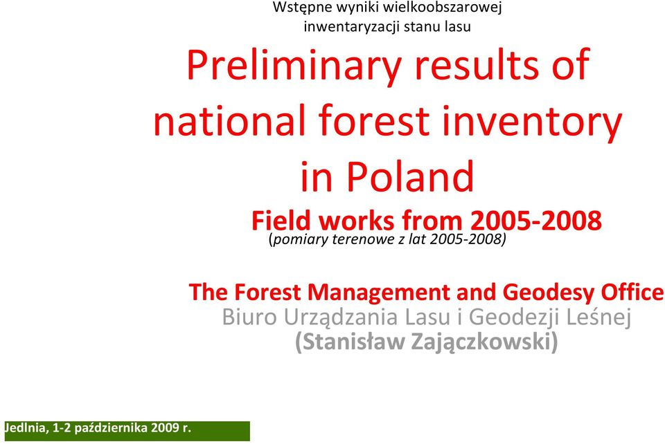 works from 2005 2008 (pomiary terenowe z lat 2005 2008) The Forest Management and Geodesy