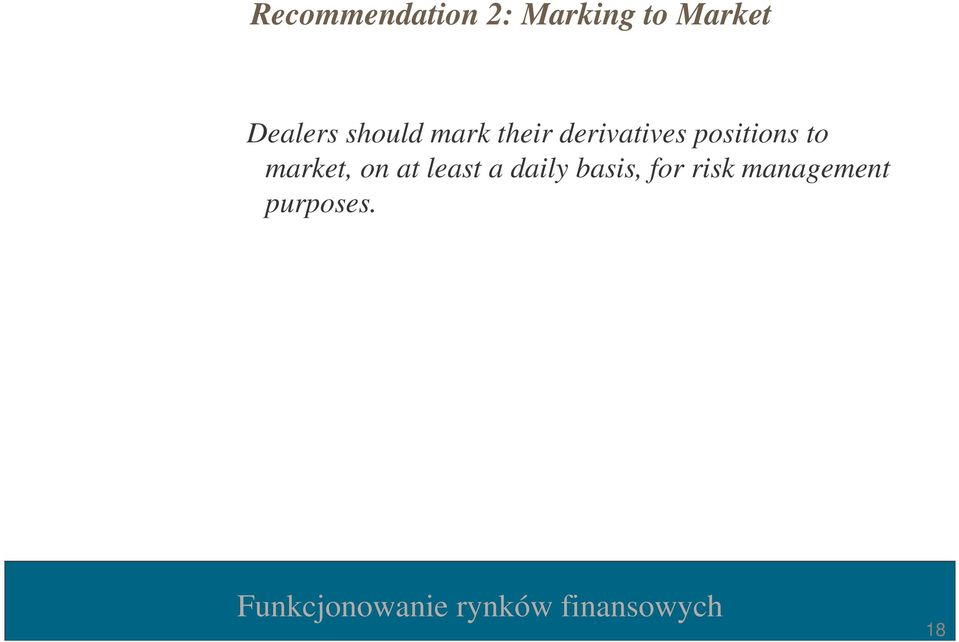 positions to market, on at least a