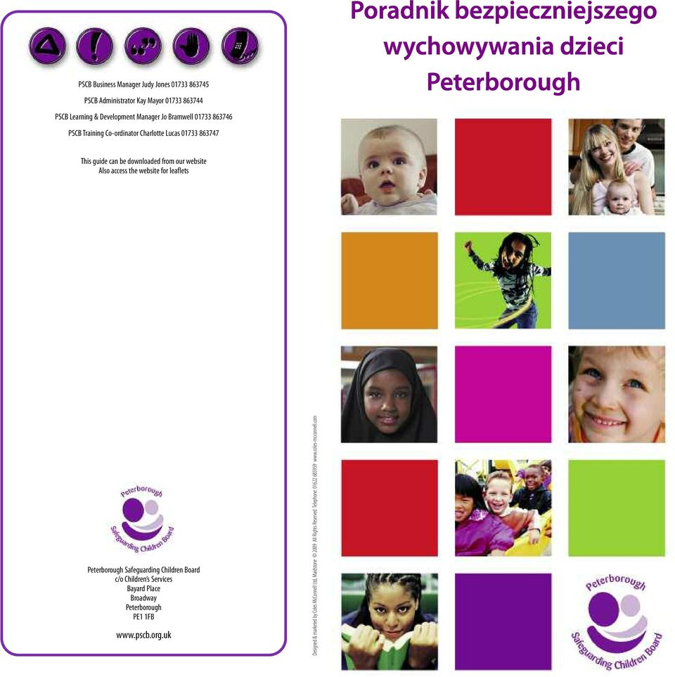 access the website for leaflets Peterborough Safeguarding Children Board c/o Children s Services Bayard Place Broadway Peterborough