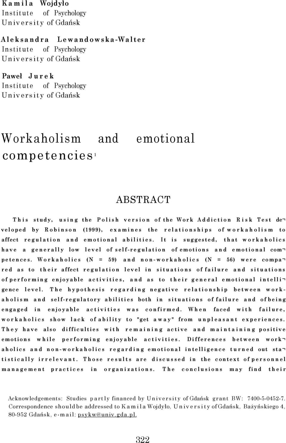 affect regulation and emotional abilities. It is suggested, that workaholics have a generally low level of self-regulation of emotions and emotional com petences.
