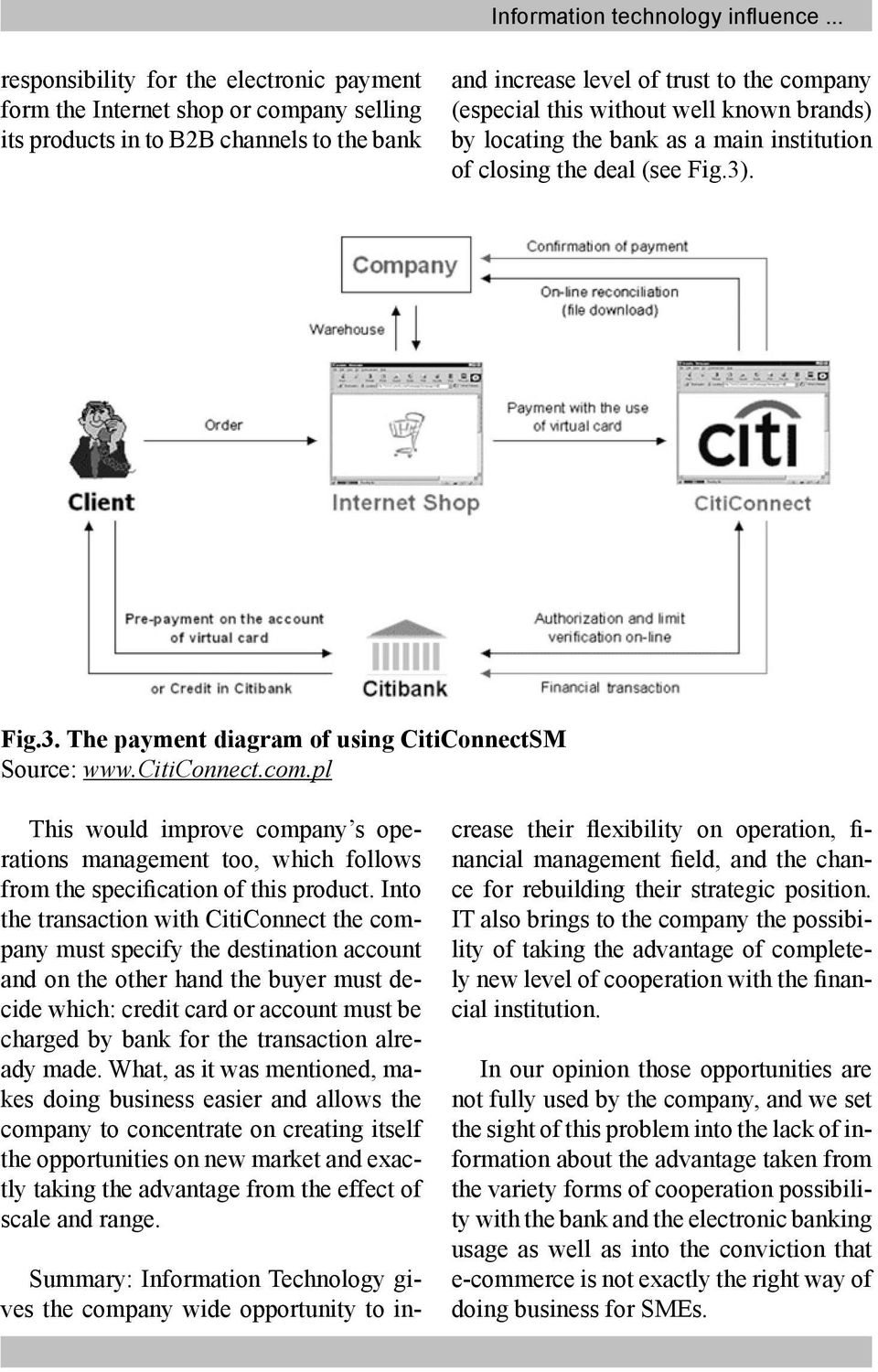 well known brands) by locating the bank as a main institution of closing the deal (see Fig.3). Fig.3. The payment diagram of using CitiConnectSM Source: www.citiconnect.com.