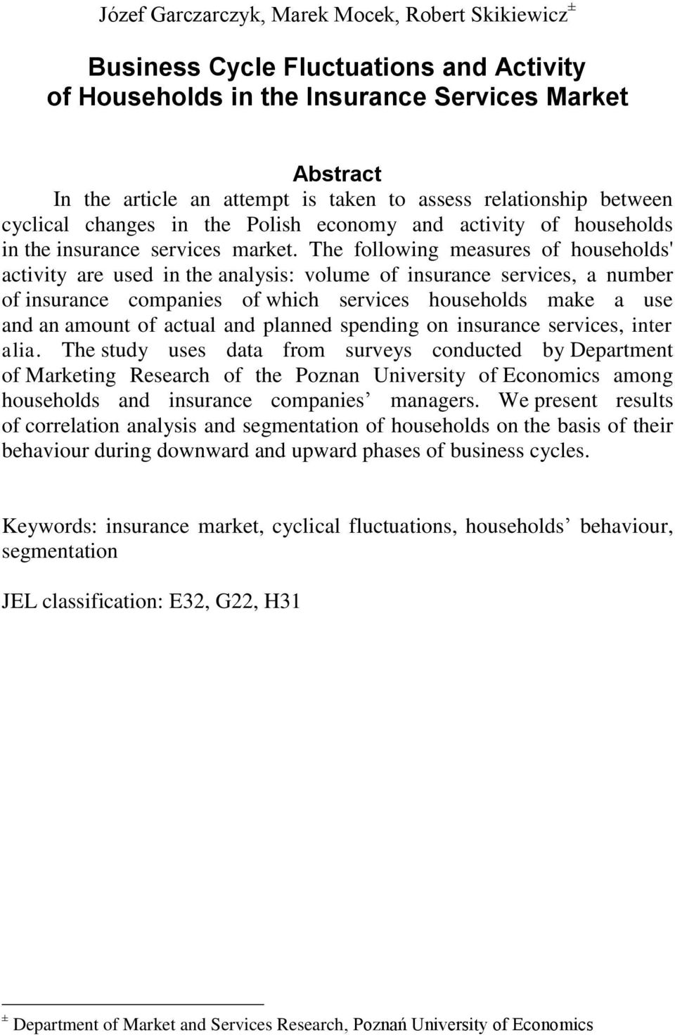 The following measures of households' activity are used in the analysis: volume of insurance services, a number of insurance companies of which services households make a use and an amount of actual