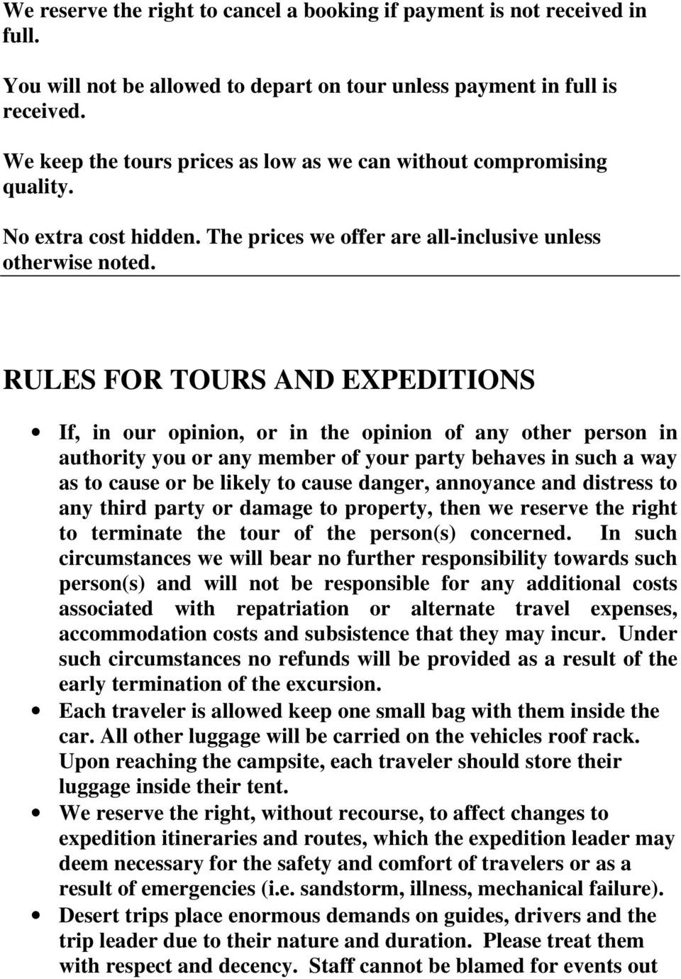 RULES FOR TOURS AND EXPEDITIONS If, in our opinion, or in the opinion of any other person in authority you or any member of your party behaves in such a way as to cause or be likely to cause danger,