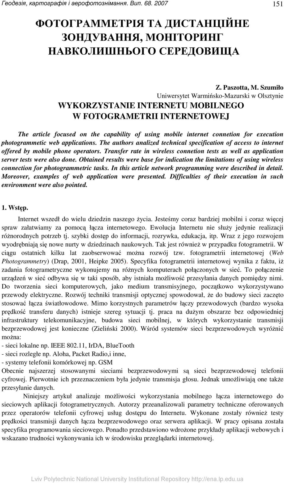execution photogrammetic web applications. The authors analized technical specification of access to internet offered by mobile phone operators.