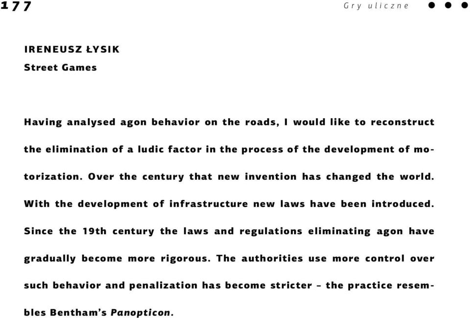 With the development of infrastructure new laws have been introduced.